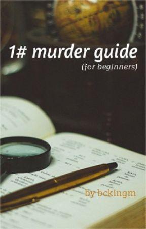 1# Murder Guide by bckingmm