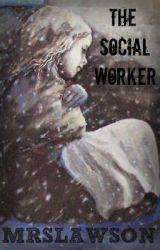 The Social Worker by MRSLAWSON