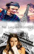 No juegues conmigo ||Harry Styles FanFic|| Pausada by alexhoran21