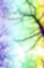 City of the Lost Treasure by bubble_gum02097