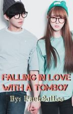 Falling In Love with a.. Tomboy? by ParkSoHee
