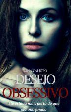 Desejo Obsessivo by Oursweet_