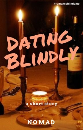 Dating Blindly by _nomad_