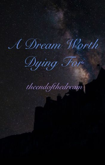A Dream Worth Dying For