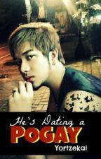 He's Dating A POGAY! by YorTzekai