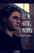 I'LL BE GOOD, I PROMISE | Theo Raeken & Tú | Imaginas | by RubiRamon
