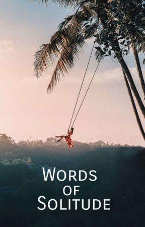 Words Of Solitude by xxinlove