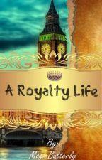 A Royalty Life (extras de la triología) by MagicButterly