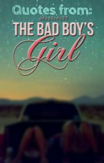 Quotes from The Bad Boys Girl by JessGirl93