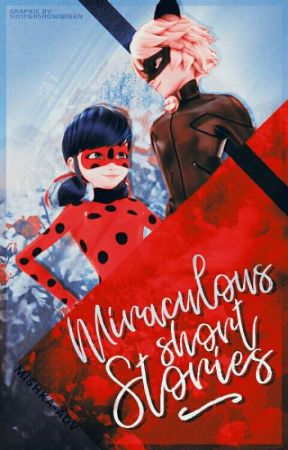 Short Stories || Miraculous by Mishka-adv