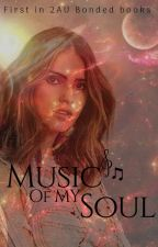 Music Of My Soul (1st in 2AU Bonded Books) by padme37221
