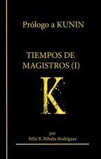 Prólogo a Kunin - Tiempos de Magistros (I) by FRibalta