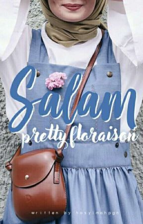 Salam, My Pretty Floraison by hasyimahpgn