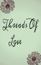 Threads of Love {A D-Gray Man Fanfic} by sweetsbaker