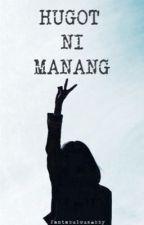 Hugot Ni Manang by Someone_Like_Abby