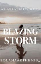 Blazing Storm [Book One] by solanaarthemis_