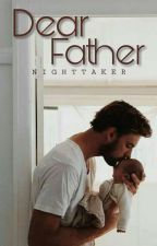 Dear Father by nighttaker