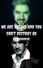 We Are Freaks and Can't Destroy Us by BassGirl95