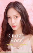 Crazy Boss! || Kaistal by krakanab