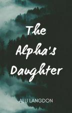 The Alpha's Daughter by allidlangdon