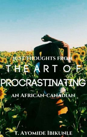 The Art Of Procrastinating by eucharistai