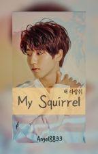 •MY Squirrel•||SKZ HAN JISUNG FF by Angel8833