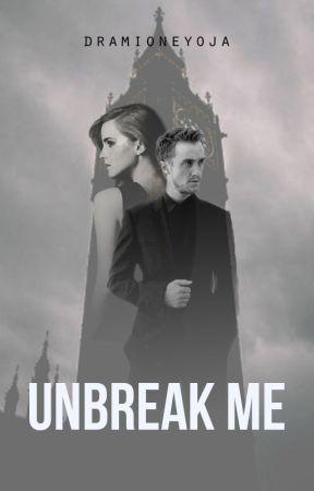 Unbreak Me by dramioneyoja