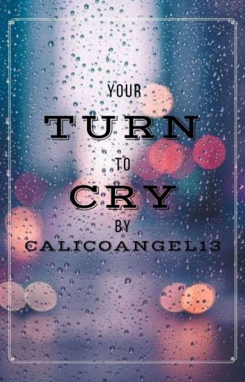 Your Turn to Cry