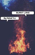 BURNT LAKE|| mystery/thriller/fantasy novel by Rahaf-MJ