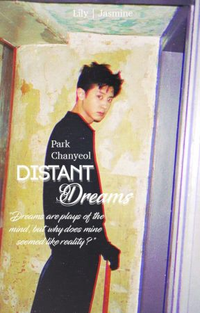 Distant Dreams ○ Park Chanyeol by markable-