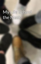 My Life behind the Mask by Svenja_Heart
