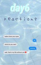 day6 reactions ! by skzmiinho