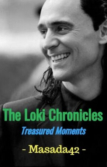 The Loki Chronicles: Treasured Moments