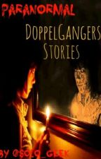 Paranormal Doppelgangers Stories by ItsAllLiesDahling