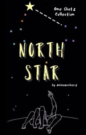 North Star (One Shots Collection) by animoarchers1