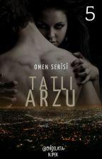 Tatlı Arzu by Chiqelata