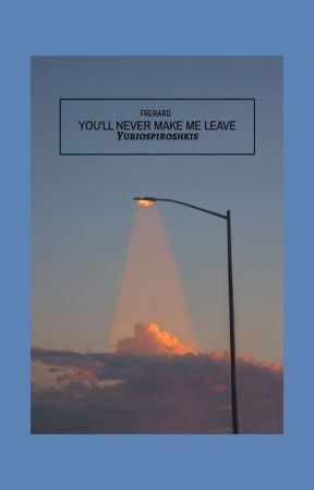 You'll never make me leave||Frerard by yuriospiroshkis