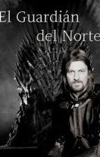 Cancion de Hielo y Fuego : El Guardián del Norte by Carrasco_