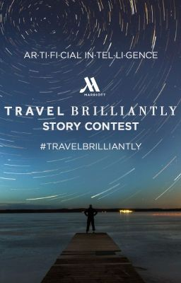 Travel Brilliantly: Artificial Intelligence Story Contest  (Contest Closed)