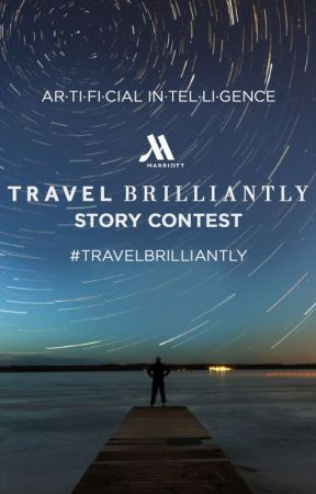 Travel Brilliantly: Artificial Intelligence Story Contest by travel