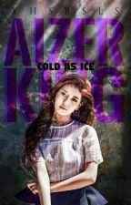 Aizer King: Cold as Ice by yhsrsls
