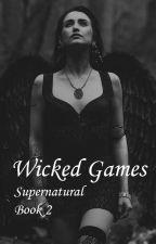Wicked Games ~ Supernatural Book 2 by StineSkar