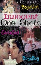 Innocent One Shots by MysticShixxie