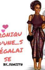 Chronique_d'une_Sénégalaise💞 by Mxll_SENGHOR