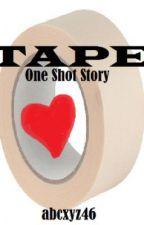 Tape (One Shot) by abcxyz46
