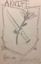 A Knife for a Flower (A Marliza fanfic) by Copycat98