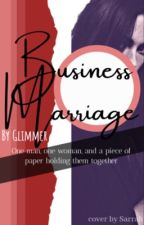BUSINESS MARRIAGE by glimmer_in_moonlight