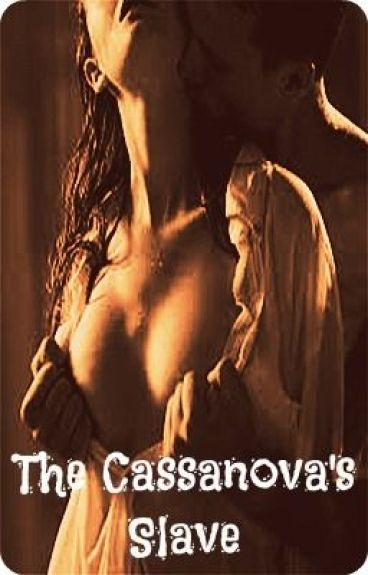 THE CASANOVA'S SLAVE (HIATUS)