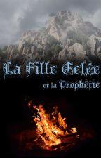 La Fille Gelée - Tome 3 by Mllemlaniiiie