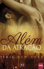 Além do atração - Retirado 02/01/19 by AutoraElizabethBezer